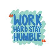 Work hard stay humble Stock Illustration