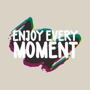 Enjoy every moment. Colorful Stock Illustration