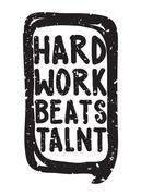 Hard work beats talent Stock Illustration
