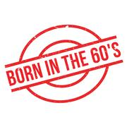 Born In The 60'S rubber stamp Stock Illustration