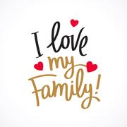 I love my family! Fashionable calligraphy Stock Illustration