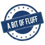 A BIT OF FLUFF stamp sign Stock Illustration
