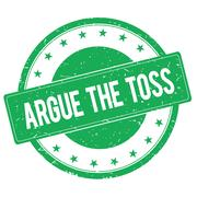 ARGUE THE TOSS stamp sign green Stock Illustration