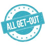 ALL GET OUT stamp sign cyan blue. Stock Illustration