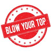 BLOW YOUR TOP stamp sign red Stock Illustration