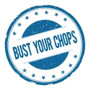 BUST YOUR CHOPS stamp sign Stock Illustration
