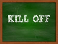 KILL OFF handwritten text on green chalkboard Stock Illustration