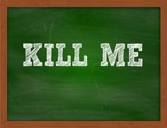 KILL ME handwritten text on green chalkboard Stock Illustration
