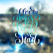 Every day is a fresh start handwritten lettering positive quote Stock Illustration