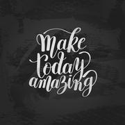 Make today amazing black ink handwritten lettering positive quot Stock Illustration