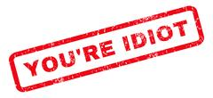 You'Re Idiot Rubber Stamp Stock Illustration