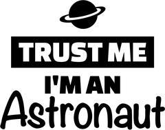 Trust me I'm an Astronaut Stock Illustration