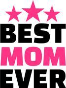 Best Mom Ever Stock Illustration