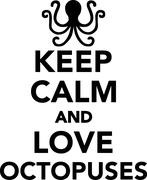 Keep calm and love octopuses Stock Illustration