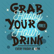 Happy Hour. Grab Your Free Drink. Conceptual Type Treatments Des Stock Illustration