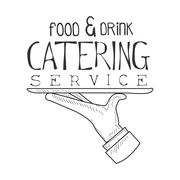 Best Catering Service Hand Drawn Black And White Sign With Waiter Hand And Tray Stock Illustration