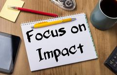 Focus on Impact - Note Pad With Text Stock Photos