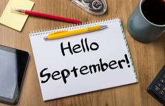 Hello September! - Note Pad With Text On Wooden Table Stock Photos