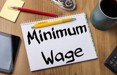 Minimum Wage - Note Pad With Text Stock Photos