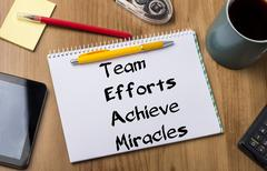 Team Efforts Achieve Miracles - Note Pad With Text Stock Photos